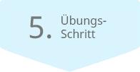 5. Übgunsschritt